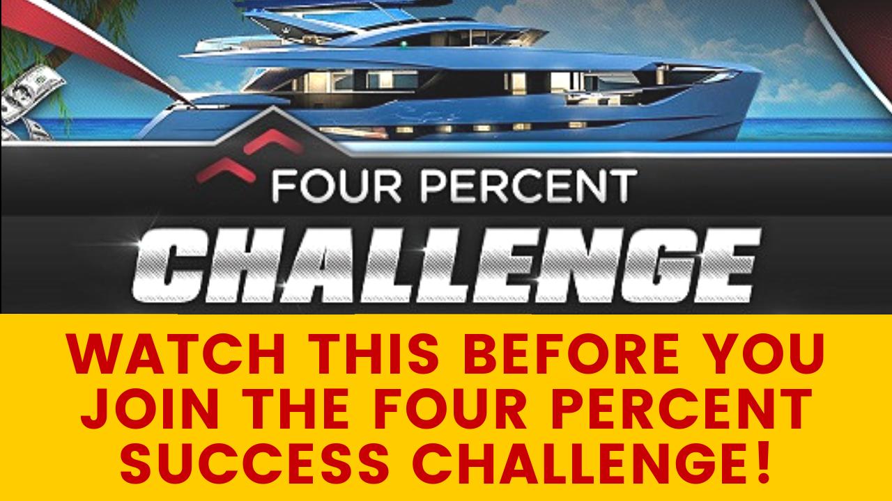4% Four Percent Success Challenge Review